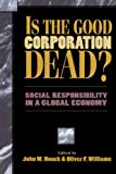Is the Good Corporation Dead?, , 0847682099