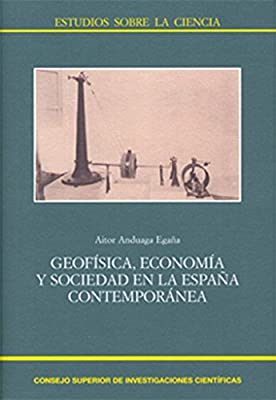 Geofísica, economía y sociedad en la España contemporánea Estudios ...