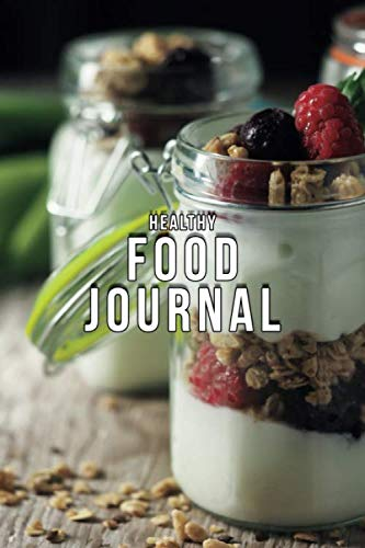 HEALTHY FOOD JOURNAL BREAKFAST LUNCH DINNER FITNESS MEAL LOG: 6x9 INCH NOTEBOOK TO TRACK AND RECORD DISHES AND EXERCISES OVER THE DAY EATING DAIRY FOR WEIGHT LOSS AND STAY FIT COOL PRESENT IDEA