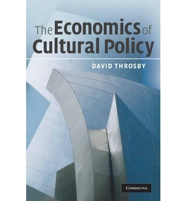 [(The Economics of Cultural Policy)] [Author: David Throsby] published on (July, 2010) PDF