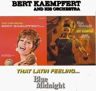 Bert Kaempfert - That Latin Feeling / Blue Midnight - Zortam Music