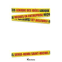 Lexique des idées reçues en entreprise (et ailleurs) (LA CHARTE) (French Edition)