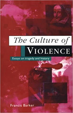 Custom Term Papers And Essays Amazoncom The Culture Of Violence Essays On Tragedy And History   Francis Barker Books High School Entrance Essay also Yellow Wallpaper Essays Amazoncom The Culture Of Violence Essays On Tragedy And History  Essay On Paper