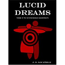 Lucid Dreams, The Uncensored Edition