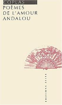 Coplas, poèmes de l'amour Andalou par Lévis Mano