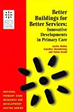Better Buildings for Better Services, Jackie Bailey and Caroline Glendinning, 1857752872