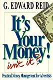 It's Your Money, Isn't It?, Reid, G. Edward, 0828007268