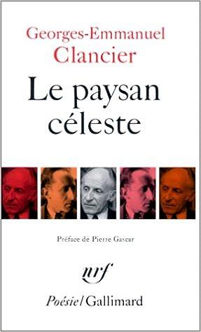 Livre gratuits en ligne Le Paysan céleste, suivi de Chansons sur porcelaine - Notre temps - Ecriture des jours epub, pdf