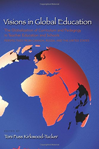 Visions in Global Education: The Globalization of Curriculum and Pedagogy in Teacher Education and Schools: Perspectives