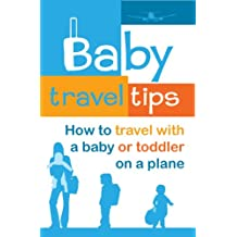 Baby Travel Tips: How to Travel with a Baby or Toddler on a Plane