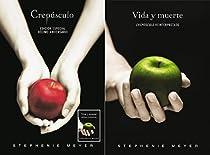 Crepúsculo. Décimo aniversario/ Edición dual Vida y Muerte par Meyer