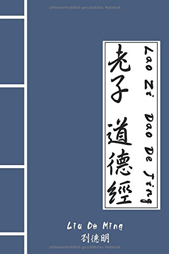 Download Lao Zi   Dao De Jing: Übersetzt von Liu De Ming (pdf) Liu