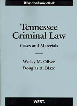 Tennessee Criminal Law: Cases and Materials (American Casebook Series)