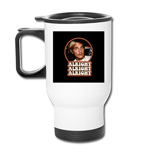 Alright David Wooderson Dazed Confused 16 Oz Stainless Tumbler Double Wall Vacuum Coffee Mug With Splash Proof Lid For Hot & Cold Drinks