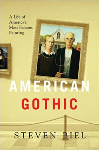American Gothic A Life Of Americas Most Famous Painting Steven Biel Grant Wood 9780393059120 Amazon Books
