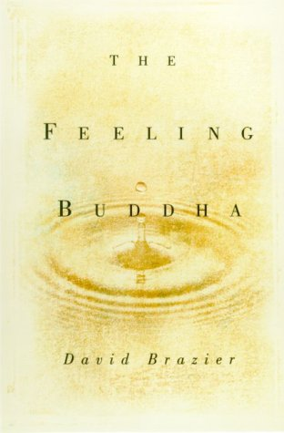 The Feeling Buddha: A Buddhist Psychology of Character, Adversity and Passion ebook
