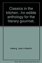Classics in the kitchen;: An edible…
