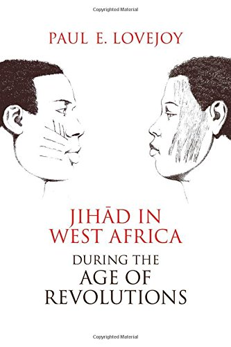 JIHAD IN WEST AFRICA DURING THE AGE OF REVOLUTIONS