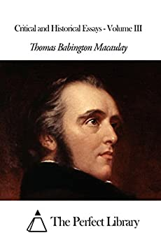 macaulay critical and historical essays vol. 2 Critical, historical, and miscellaneous essays and poems - volume iii by macaulay, thomas babington and a great selection of similar used, new and collectible books available now at.