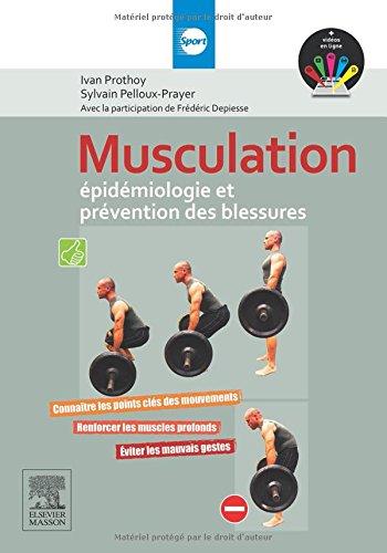 Musculation - Epidémiologie et prévention des blessures Broché – 25 novembre 2015 Ivan Prothoy Sylvain Pelloux-Prayer Elsevier Masson 2294745884