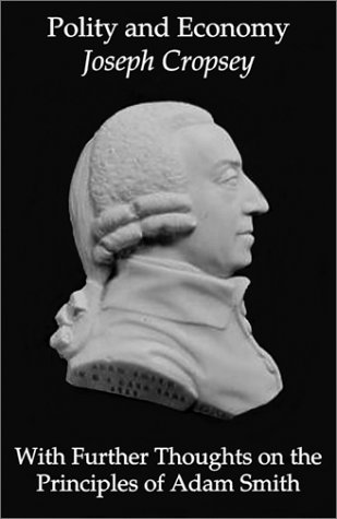 Polity and Economy: Further Thoughts Principles Of Adam Smith