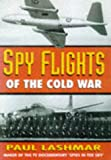 Spy Flights of the Cold War, Paul Lashmar, 0750919701