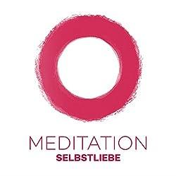 Meditation Selbstliebe: Durch Meditation zu einer gesunden Selbstliebe