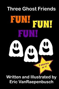 Three Ghost Friends Fun! Fun! Fun! (Volume 6)