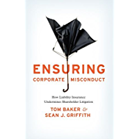Ensuring Corporate Misconduct: How Liability Insurance Undermines Shareholder Litigation