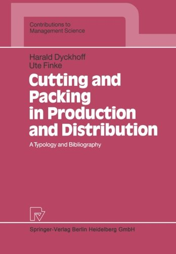 Cutting and Packing in Production and Distribution: A Typology and Bibliography (Contributions to Management Science)