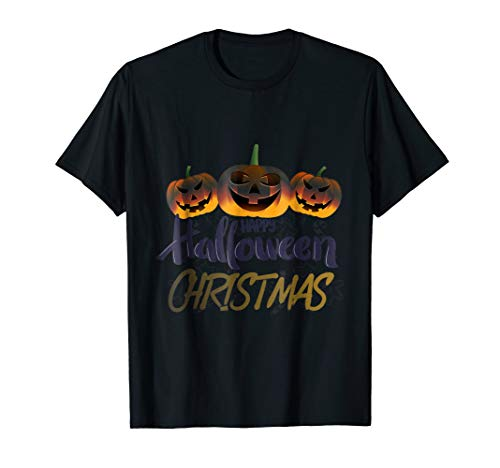 Perfect Gift For Christmas -Funny Halloween Day T-shirt