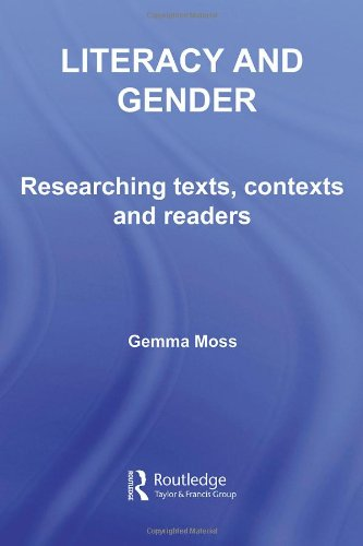 Literacy and Gender: Researching Texts, Contexts and Readers (Literacies)