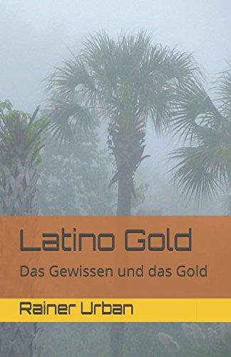 Latino Gold: Das Gewissen und das Gold