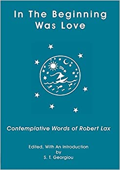 In the Beginning Was Love: Contemplative Words of Robert Lax