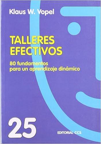 Descargar Ebooks Torrent Talleres Efectivos: 80 Fundamentos Para Un Aprendizaje Dinámico. PDF Android