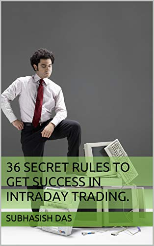 36 Secret Rules To Get Success In Intraday Trading.: Make yourself a smart trader