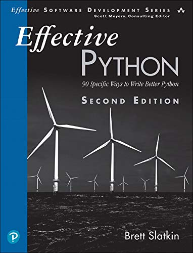 Book cover of Effective Python: 90 Specific Ways to Write Better Python by Brett Slatkin