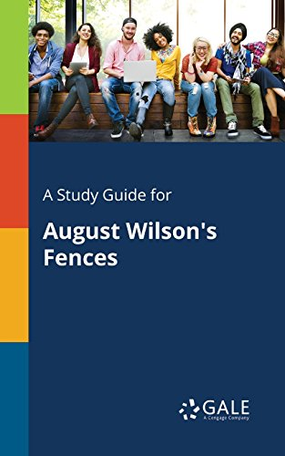 A Study Guide for August Wilson's Fences (Drama for Students)