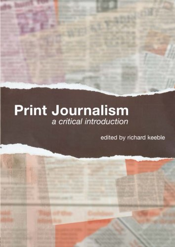 Print Journalism: A Critical Introduction by Routledge