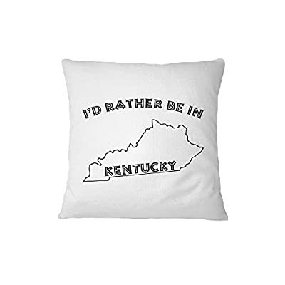 I'D Rather Be In Kentucky Sofa Bed Home Decor Pillow Cover