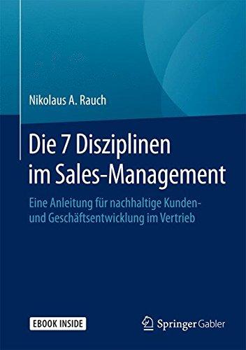 Die 7 Disziplinen im Sales-Management: Eine Anleitung für nachhaltige Kunden- und Geschäftsentwicklung im Vertrieb