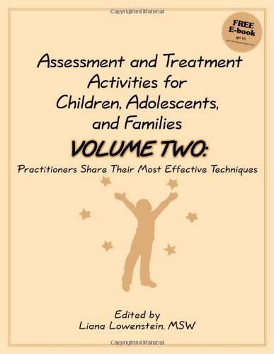 2: Assessment and Treatment Activities for Children, Adolescents, and Families: Volume Two: Practitioners Share Their Most Effective Techniques