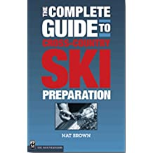 The Complete Guide to Cross-Country Ski Preparation