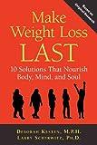 Make Weight Loss Last, Deborah Kesten and Larry Scherwitz, 1935052616