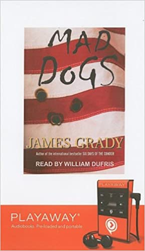 Amazon Mad Dogs 9781602529151 James Grady William Dufris Books