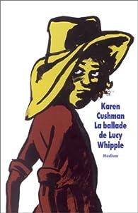 La ballade de Lucy Whipple par Karen Cushman