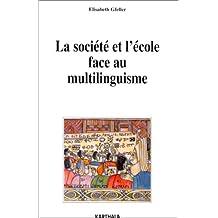 La Societe et l'Ecole Face Au Multilinguisme