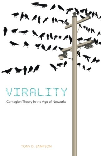 Virality: Contagion Theory in the Age of Networks
