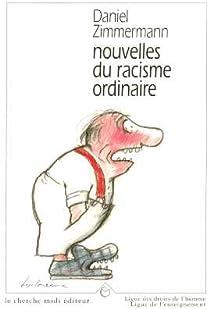 Nouvelles du racisme ordinaire par Zimmermann