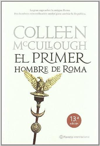 El primer hombre de Roma (Planeta Internacional): Amazon.es: Colleen McCullough: Libros